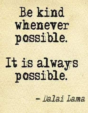 A quote used by Safa Community School to celebrate its fundamental ethic of kindness. The quote is from the Dalai Lama and asks people to always be kind whenever possible and that it is always possible.